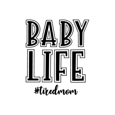 Baby Life Tired Mom Free SVG for Cricut - Baby Onesie Ideas