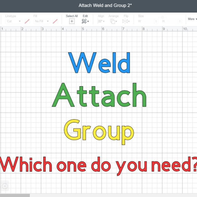 What Do Weld, Attach, & Group mean on Cricut – A MUST read tutorial