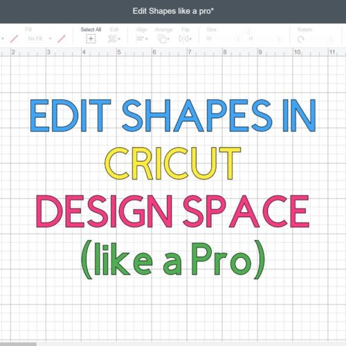 Screenshot of Cricut Design Space that says: Edit shapes like a pro