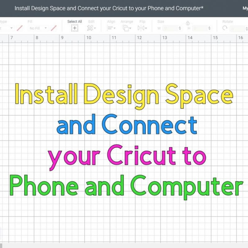 Install Design Space and Connect your Cricut to your Phone and Computer