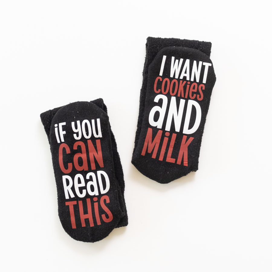 If you can read this I want cookies and milk funny socks made with Cricut