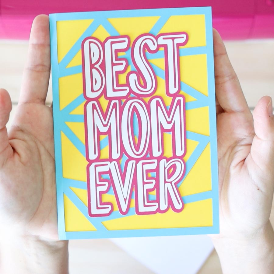 best mom ever card made with cricut